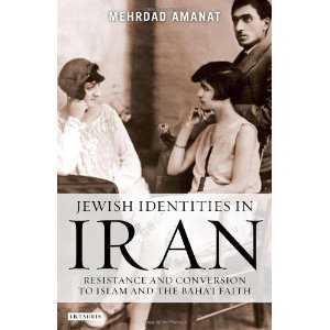 REVIEW: Jewish Identities in Iran. Resistance and Conversion to Islam and the Baha'i Faith