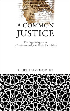 REVIEW: A Common Justice: The Legal Allegiances of Christians and Jews Under Early Islam